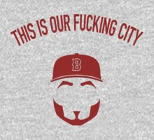 This is our fucking city shirt - Boston by typeo