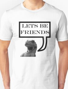 Dinosaur lets be friends  T-Shirt