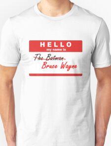 Hello my name is batman / bruce wayne T-Shirt