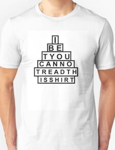 I bet you cannot read this shirt T-Shirt