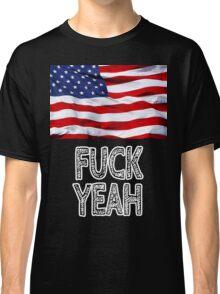America - Fuck Yeah Classic T-Shirt