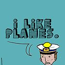 I like planes by Baghrirella