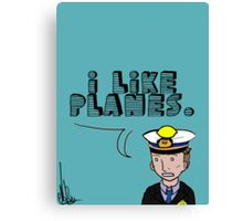 I like planes Canvas Print