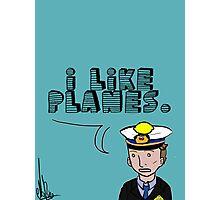 I like planes Photographic Print