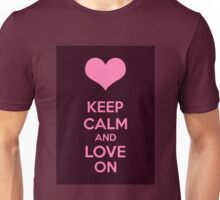Keep Calm And Love On Unisex T-Shirt