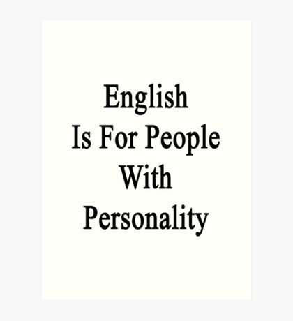 English Is For People With Personality  Art Print