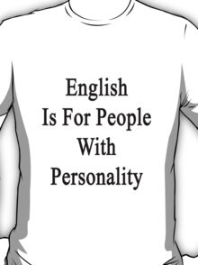 English Is For People With Personality  T-Shirt