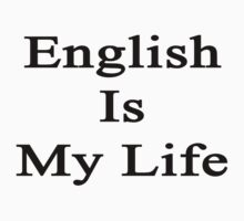 English Is My Life by supernova23
