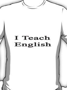 I Teach English T-Shirt