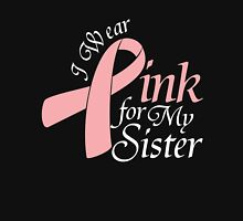 I Wear Pink For My Sister Womens Fitted T-Shirt