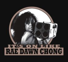 It's On Like Rae Dawn Chong by SwiftWind