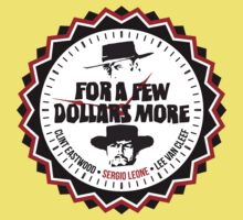 For A Few More Dollars Kids Tee
