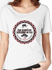 Per Qualche Dollaro In Più (For A Few Dollars More) Women's Relaxed Fit T-Shirt