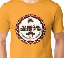 Per Qualche Dollaro In Più (For A Few Dollars More) Unisex T-Shirt