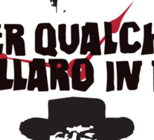 Per Qualche Dollaro In Più (For A Few Dollars More) Sticker