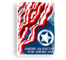 American Bacon For Americans Canvas Print