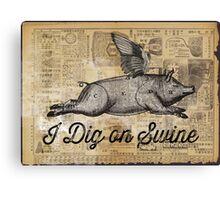 i dig on swine Canvas Print