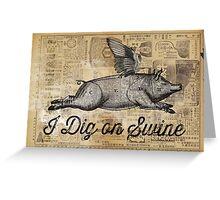 i dig on swine Greeting Card