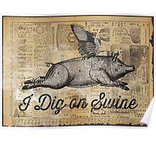 i dig on swine Poster