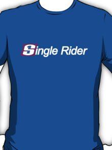 Single Rider Life T-Shirt