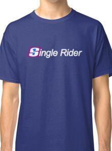 Single Rider Life Classic T-Shirt