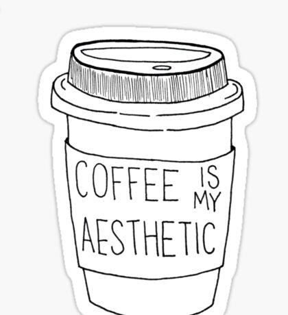 Coffee is my aesthetic Sticker