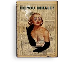 do you inhale Canvas Print