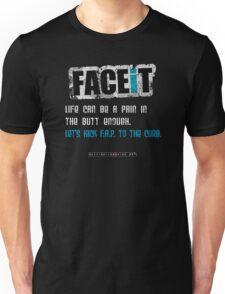 FACEiT -  F.A.P. Pain in butt Unisex T-Shirt
