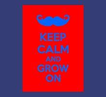 Keep CAlm And Grow On Unisex T-Shirt