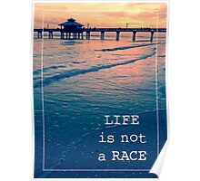Life is not a race Poster