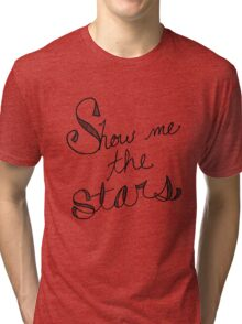 Show Me the Stars Tri-blend T-Shirt