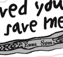 I saved you. Now save me. Sticker