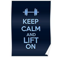 Keep Calm And Lift On Poster