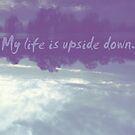 My life is upside down by aciddream