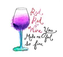 Red Red Wine by Ashli Amabile