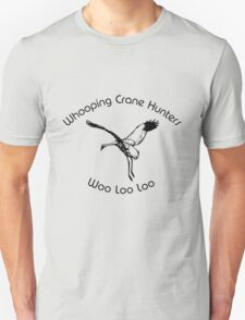 Whooping Crane Hunters Unisex T-Shirt