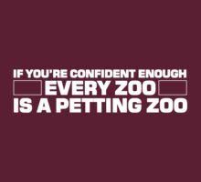 If you're confident enough every zoo is a petting zoo by digerati