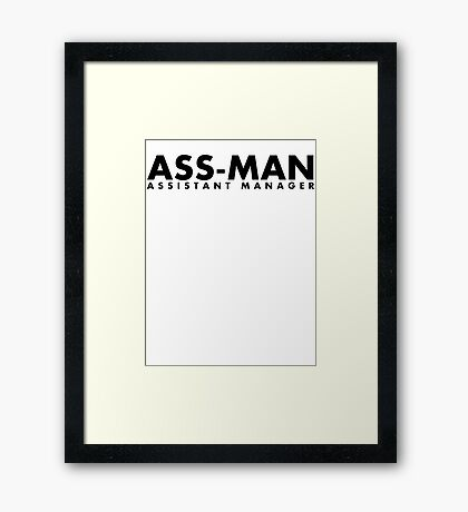 Assistant Manager (black) Framed Print
