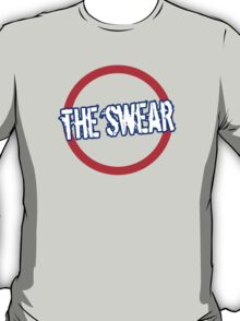 The Swear - Tube T-Shirt