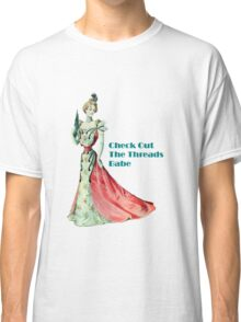 Check Out The Threads Classic T-Shirt