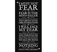 Litany Against Fear Photographic Print