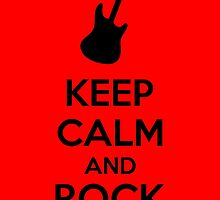 Keep Calm And Rock On by Kreativista