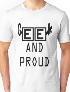 Geek and proud Unisex T-Shirt