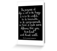Inspirational Quote - Purpose of Life, Emerson White On Black Greeting Card
