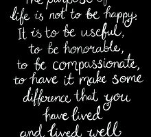 Inspirational Quote - Purpose of Life, Emerson White On Black by rubyandpearl
