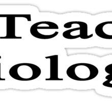 I Teach Biology  Sticker