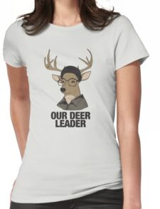 Our Deer Leader Womens Fitted T-Shirt