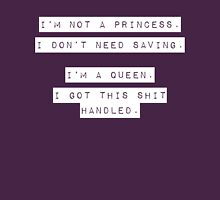 I'm no princess, I got this shit handled Womens Fitted T-Shirt