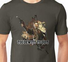 TOO DEWITT TO QUIT Unisex T-Shirt