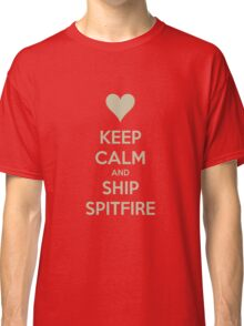 Keep Calm and Ship Spitfire Tee Classic T-Shirt